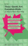 These Goods Are Canadian Made: An Historian Thinks About Things - Joy Parr