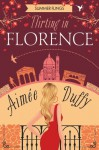 Flirting in Florence - Aimee Duffy