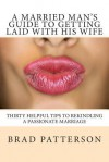 A Married Man's Guide to Getting Laid with His Wife - Brad Patterson