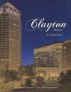Clayton, Missouri: An Urban Story - Mary Delach Leonard, Melinda Leonard