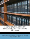 Select Documents of English Constitutional History - Henry Morse Stephens, Great Britain, Eugene Morrow Violette