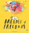 Dreams of Freedom: In Words and Pictures - in association with Amnesty International UK - Amnesty International, Various