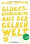 Glücksgeheimnisse aus der gelben Welt - Albert Espinosa, Sonja Hagemann