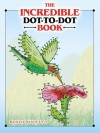 The Incredible Dot-to-Dot Book - Barbara Soloff Levy