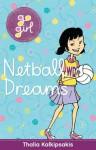 Go Girl: Netball Dreams - Thalia Kalkipsakis