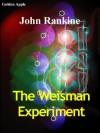 The Weisman Experiment - John Rankine
