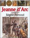 Jeanne d'Arc racontée par Régine Pernoud - Régine Pernoud