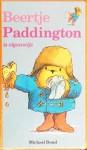 Beertje Paddington is eigenwijs (Paddington, #2) - Michael Bond, Peggy Fortnum, Huberte Vriesendorp