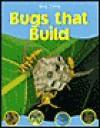Bugs That Build - Barbara Taylor