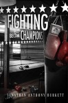 Fighting To Become Champions - Jonathan Anthony Burkett