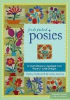 Fresh Picked Posies: 12 Quilt Blocks to Applique from Piece O? Cake Designs - Becky Goldsmith, Linda Jenkins