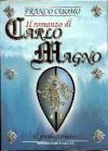 Il romanzo di Carlo Magno I - Il Predestinato - Franco Cuomo