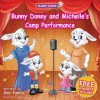 Children's Book: Bunny Donny and Michelle's Camp Performance (Funny Bedtime Story Children Books Collection) - Shir Family, Abira Das