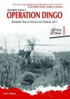 OPERATION DINGO: Rhodesian Raid on Chimoio and Tembue' 1977 (Africa at War) - J.R.T. Wood