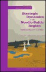 Strategic Dynamics in the Nordic-Baltic Region: Implications for U.S. Policy - Charles M. Perry