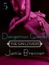 The Gin Lovers #5: Dangerous Games - Jamie Brenner