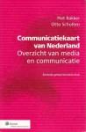 Communicatiekaart van Nederland: Overzicht van media en communicatie - Piet Bakker, Otto Scholten