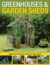 Greenhouses & Garden Sheds: Inspiration, Information & Step-by-Step Projects - Pat Price, Nora Richter Greer