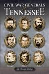 Civil War Generals of Tennessee - Randy Bishop