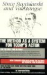 Since Stanislavski and Vakhtangov: The Method as a System for Today's Actor - Lawrence Parke
