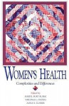 WOMENS HEALTH: COMPLEXITIES AND DIFFERENCES - SHERYL BURT RUZEK, Adele E. Clarke, VIRGINIA L. OLESEN