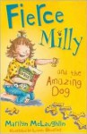 Fierce Milly and the Amazing Dog - Marilyn McLaughlin, Leonie Shearing