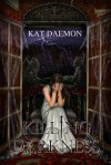 Killing Darkness - Kat Daemon
