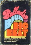Ballads, Blues, and the Big Beat - Donald Myrus