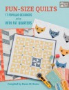 Fun-Size Quilts: 17 Popular Designers Play with Fat Quarters - That Patchwork Place