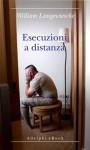 Esecuzioni a distanza (Biblioteca minima) (Italian Edition) - William Langewiesche