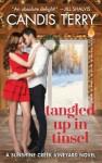 Tangled Up in Tinsel: A Sunshine Creek Vineyard Novel (Sunshine Creek Vinyard) - Candis Terry