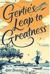 Gertie's Leap to Greatness - Kate Beasley, Jillian Tamaki