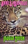 Jaguar Totem : The Woodswoman Explores New Wildlands & Wildlife - Anne Labastille