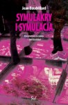Symulakry i symulacja - Jean Baudrillard, Sławomir Królak