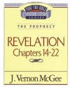 Thru the Bible Commentary Vol. 60: The Prophecy (Revelation 14-22) - J. Vernon McGee