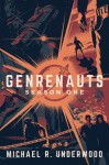 Genrenauts: The Complete Season One Collection (Volume 7) - Michael R Underwood