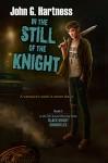 In the Still of the Knight (The Black Knight Chronicles) - John G. Hartness