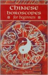 Chinese Horoscopes for Beginners - Kristyna Arcarti