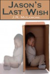 Jason's Last Wish - J.R. McLemore
