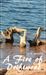 A Fire of Driftwood: A Collection of Short Stories (D. K. Broster) (Literary Thoughts Edition) - D. K. Broster, Jacson Keating