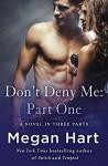 Don't Deny Me: Part One: A Novel in Three Parts - Megan Hart