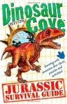Dinosaur Cove: Jurassic Survival Guide - Rex Stone, Mike Spoor