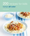200 Recipes for Kids: Hamlyn All Color - Emma Jane Frost