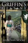Griffin's Destiny (Young Adult Romantic Fantasy #3) (Griffin's Daughter Trilogy) - Leslie Ann Moore