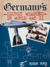 Germany's Secret Weapons in World War II - Roger Ford
