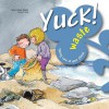 Yuck! Waste - Nuria Jimenez, Rosa M. Curto, Empar Jimenez