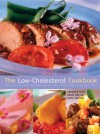 The Low-Cholesterol Cookbook: Over 170 Easy and Delicious Recipes for the Health Conscious - Angelika Ilies, Edita Pospisil, Doris Muliar