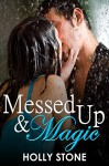 Messed Up and Magic: (A New Adult Romance Novel) - Holly Stone, Craft Write Editing