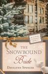 The Snowbound Bride - Davalynn Spencer
