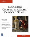 Desiging Character-Based Console Games [With CDROM] - Mark Davies